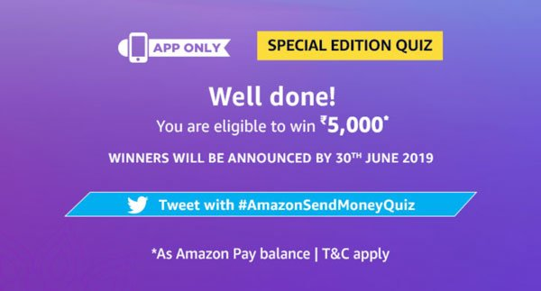 Answers for Amazon Send Money Special Edition Quiz (Win ₹5,000 - 23rd May 2019 31st May 2019)