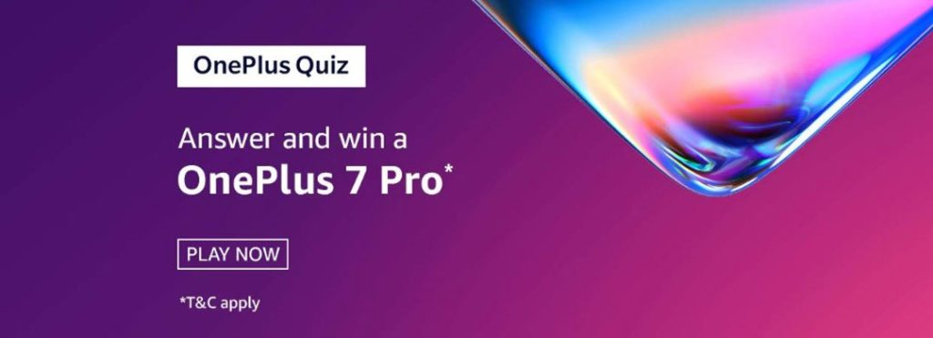 Amazon OnePlus Quiz Answers - Win a OnePlus 7 Pro [11 to 18 May 2019]