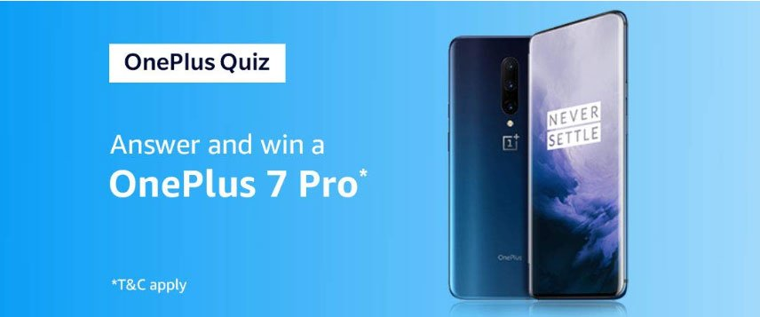 Amazon OnePlus 7 Series Quiz Answers - [24 May - 5 June 2019]