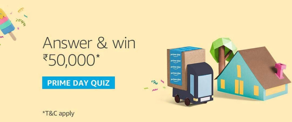 Amazon Prime Day Quiz Week - Win Rs.50,000 [14th July 2019]