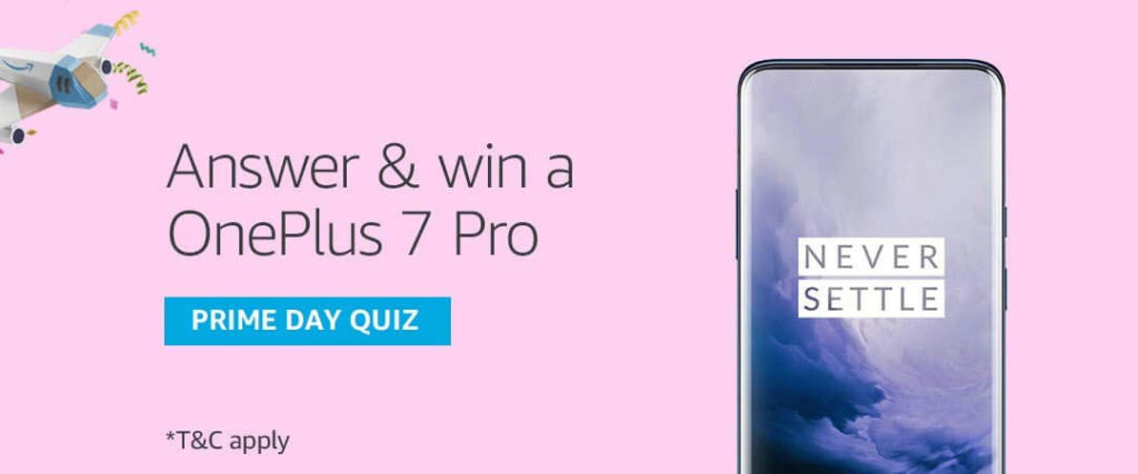 Amazon Prime Day Quiz Week Answers - Win OnePlus 7 Pro [Till 16 July 2019]