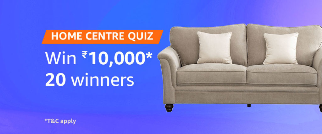 Amazon Home Center Quiz Answers - Win Rs.10,000 [Till 14 July 2019]