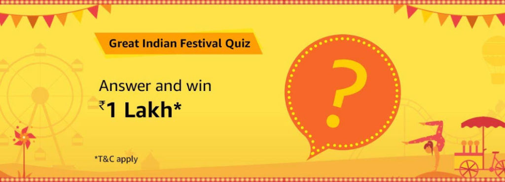 Amazon Great Indian Festival Quiz Answers - Win 1 Lakh [Till 30 Sept 2019]
