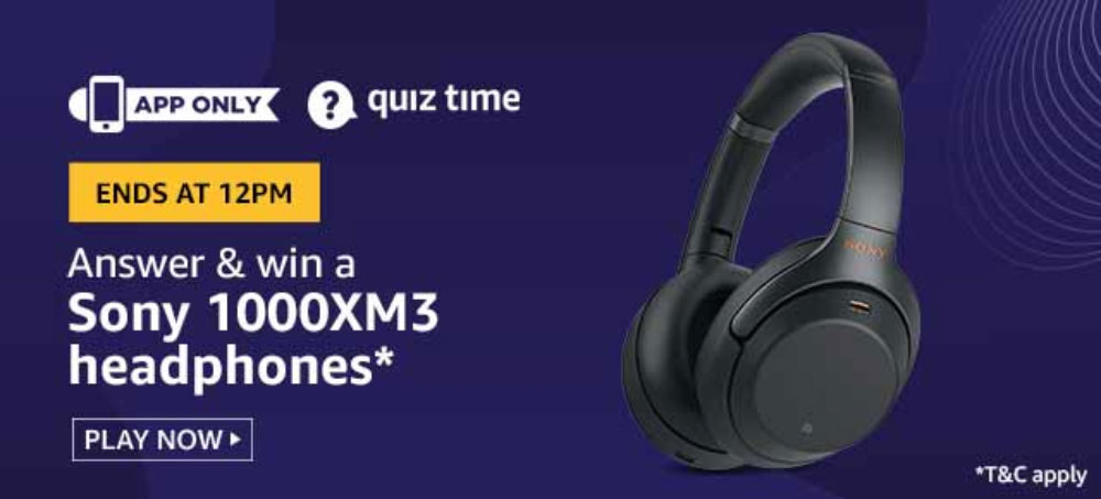 Today's Amazon Quiz Answers [29 Oct 2019] - Win Sony 1000XM3 Headphones