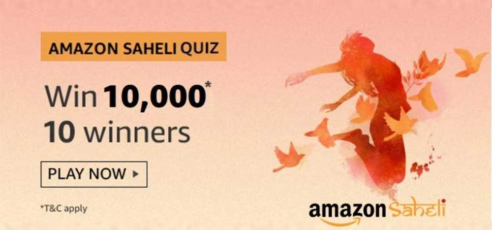 Amazon Saheli Quiz Answers - Win Rs. 10,000 [Till 23 Nov 2019]