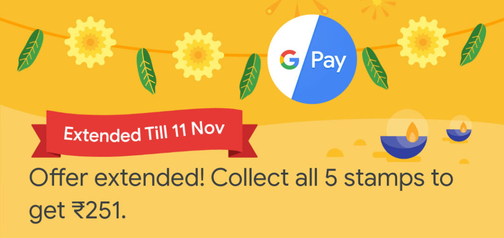 Google Pay Diwali Offer Extended till 11 November 2019.