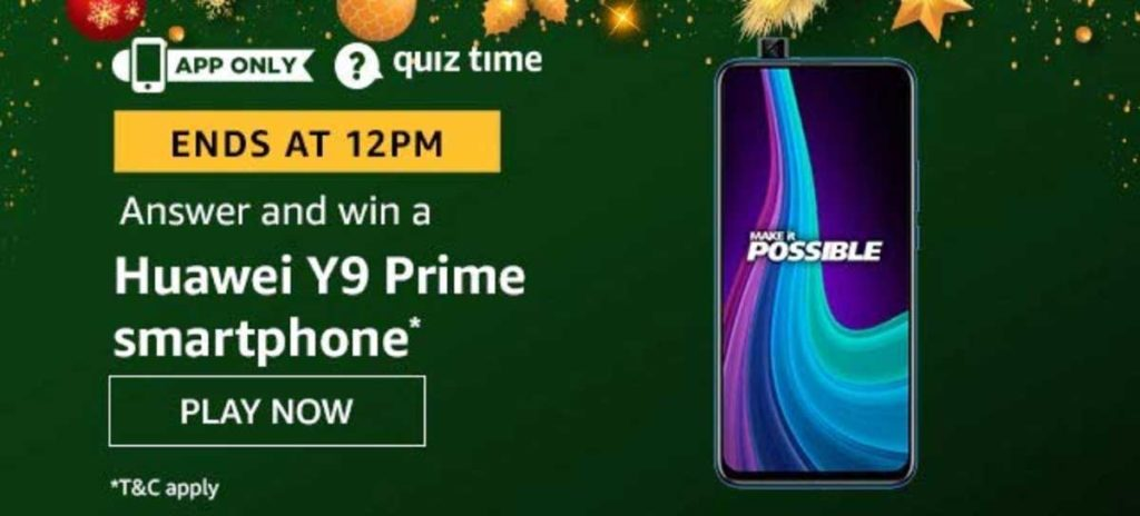Amazon Quiz Answers [18 Dec 2019] - Win Huawei Y9 Prime
