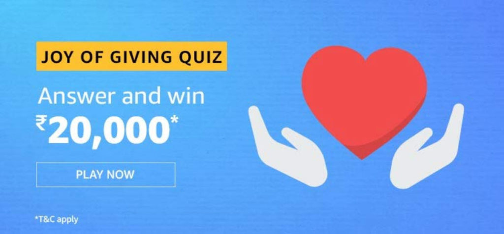 Amazon Joy Of Giving Quiz Answers - Win Rs.20,000 [Till 7 Dec 2019]