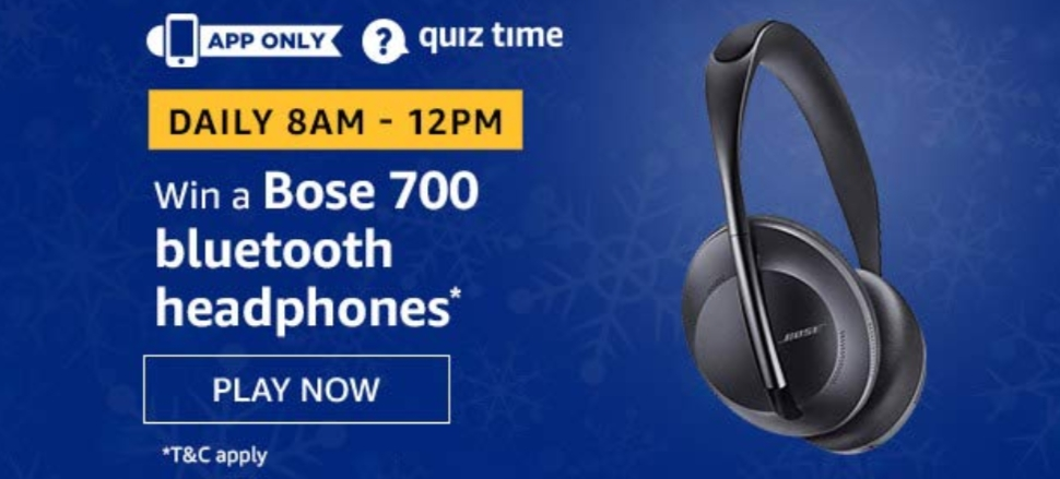 Amazon Daily Quiz Answers [21 Dec 2019] - Win Bose 700 Bluetooth Headphones