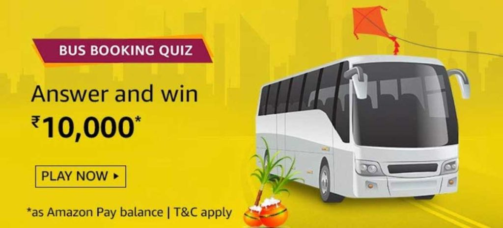Amazon Bus Booking Quiz Answers - Win Rs.10,000 [13-26 Jan 2020]