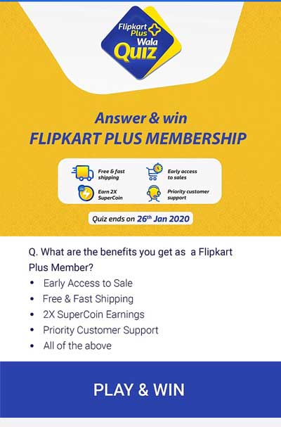 Play the Flipkart Answers And Win to get Free Flipkart Plus Membership