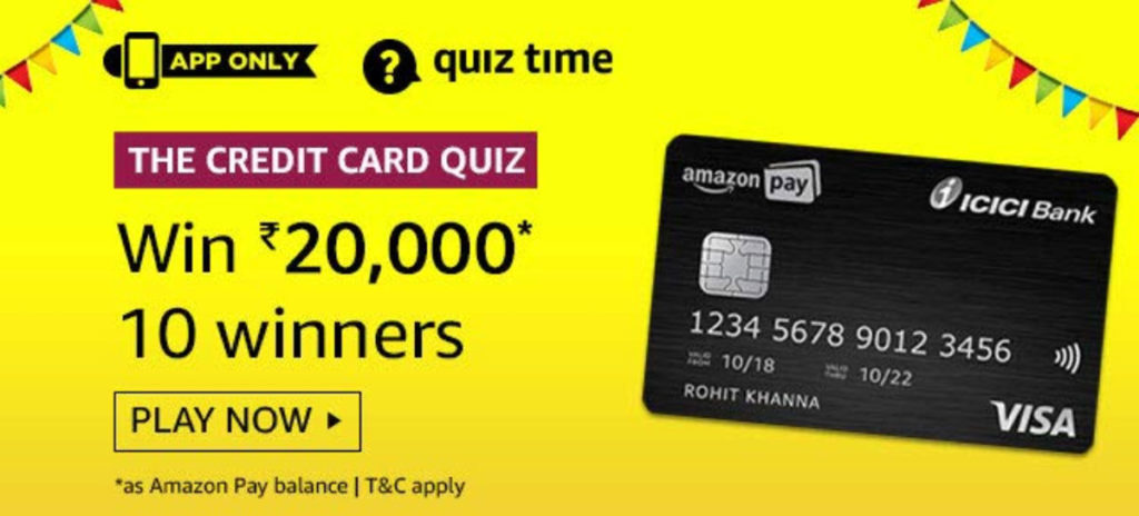 The Credit Card Quiz Answers - Amazon Pay ICICI Card Quiz [Till 17 Feb 2020]