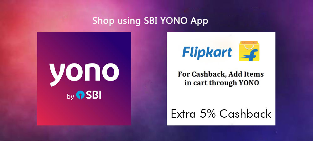 Flipkart YONO SBI Offer - 5% CashBack As Flipkart Gift Voucher
