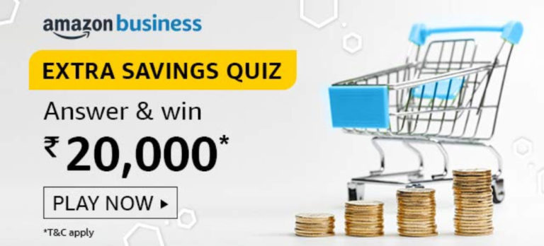 Extra Savings Quiz Answers | Amazon Business Quiz - Win ₹20,000