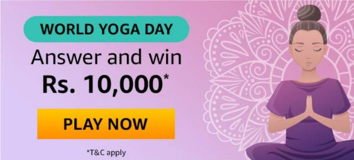 Amazon World Yoga Day Quiz Answers - Win Rs.10,000