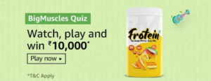 Amazon BigMuscles Quiz Answers - Win Rs.10,000