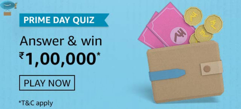 Amazon Prime Day Quiz Answers - Win Rs.1,00,0