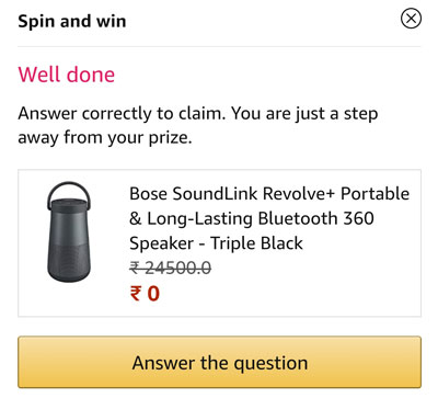 Claim your Bose SoundLink Revolve+ Bluetooth Speaker or other prizes by answering a question.