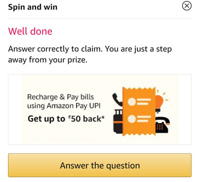 Answer a question and claim your or Unlock UPI Rewards for Bill Payments or other prizes.