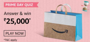 Amazon Prime Day Quiz Answers - Win Rs.25,000