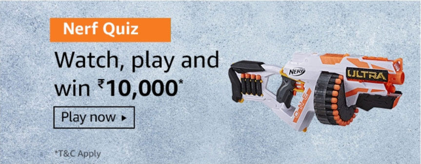 Amazon Nerf Quiz Answers - Win Rs.10,000