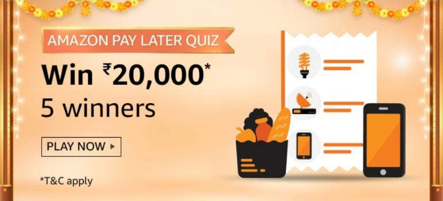 Amazon Pay Later Quiz Answers - Win Rs.20,000