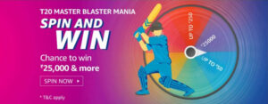 Amazon T20 Master Blaster Mania Spin And Win - Rewards Up To Rs.25,000