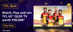 "Amazon TCL QLED Quiz Answers - Win TCL 65"" QLED TV"