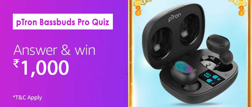 Amazon pTron Bassbuds Pro Quiz Answers - Win Reward ₹1,000